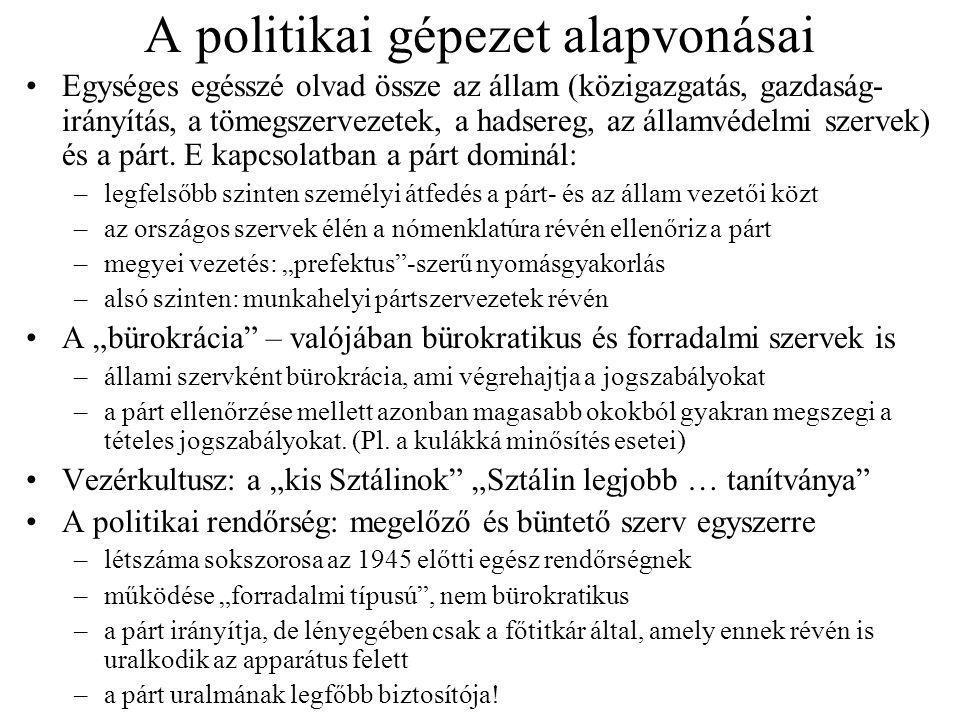 A politikai gépezet alapvonásai Egységes egésszé olvad össze az állam (közigazgatás, gazdaság- irányítás, a tömegszervezetek, a hadsereg, az államvéde