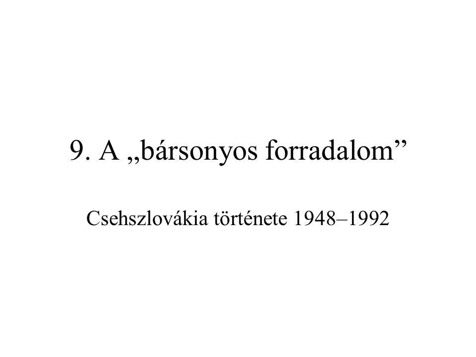 """9. A """"bársonyos forradalom Csehszlovákia története 1948–1992"""