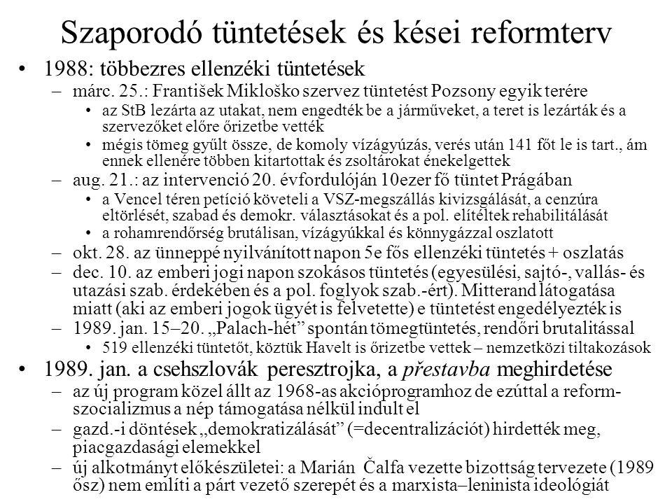 1989 első felének eseményei Ellenzéki erőfeszítések –febr.: megalakult az Obroda (Újjáéledés) nevű pol.