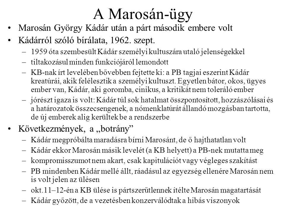 A Marosán-ügy Marosán György Kádár után a párt második embere volt Kádárról szóló bírálata, 1962. szept. –1959 óta szembesült Kádár személyi kultuszár