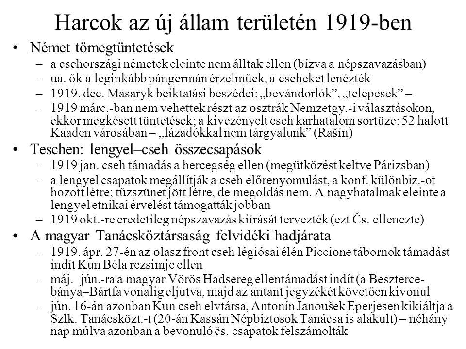 Harcok az új állam területén 1919-ben Német tömegtüntetések –a csehországi németek eleinte nem álltak ellen (bízva a népszavazásban) –ua. ők a leginká