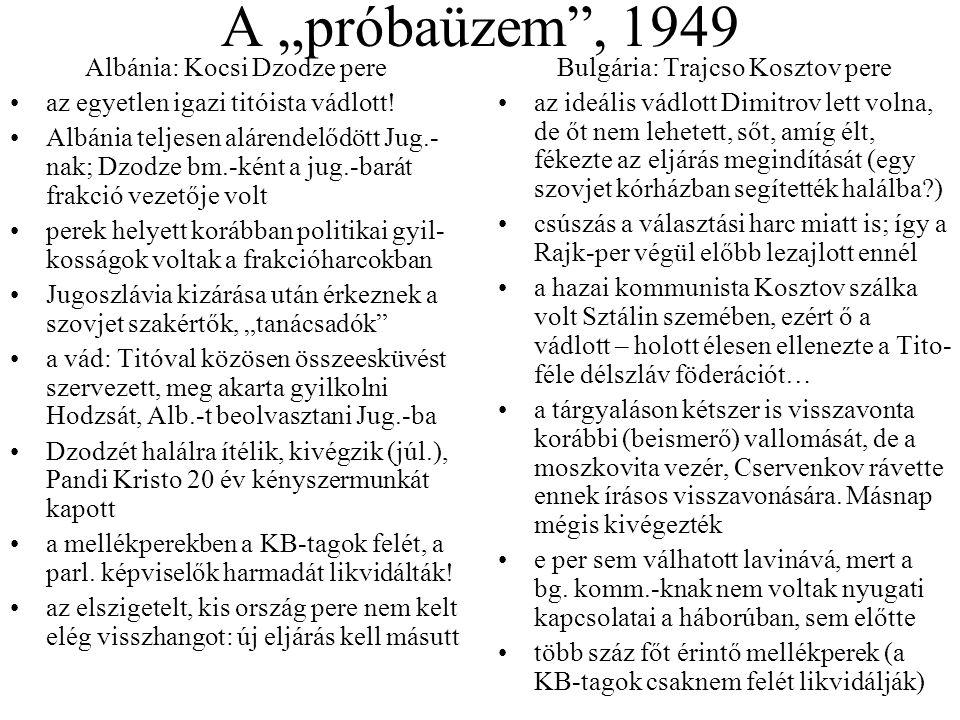 """A """"próbaüzem , 1949 Albánia: Kocsi Dzodze pere az egyetlen igazi titóista vádlott."""