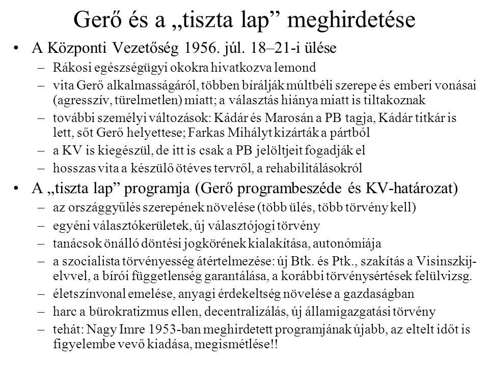 """Gerő és a """"tiszta lap"""" meghirdetése A Központi Vezetőség 1956. júl. 18–21-i ülése –Rákosi egészségügyi okokra hivatkozva lemond –vita Gerő alkalmasság"""