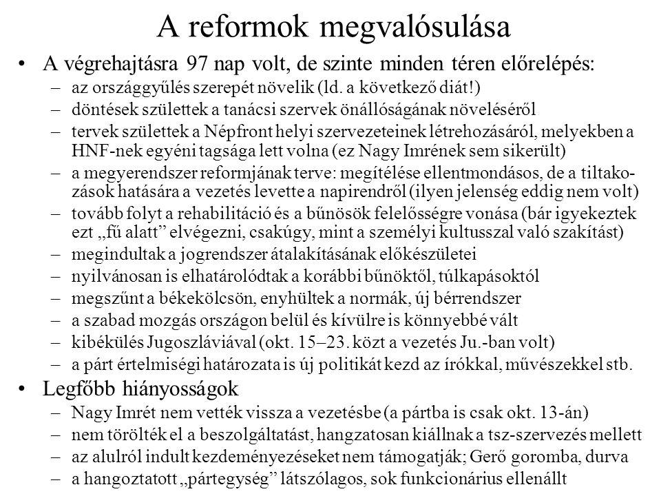 A reformok megvalósulása A végrehajtásra 97 nap volt, de szinte minden téren előrelépés: –az országgyűlés szerepét növelik (ld. a következő diát!) –dö