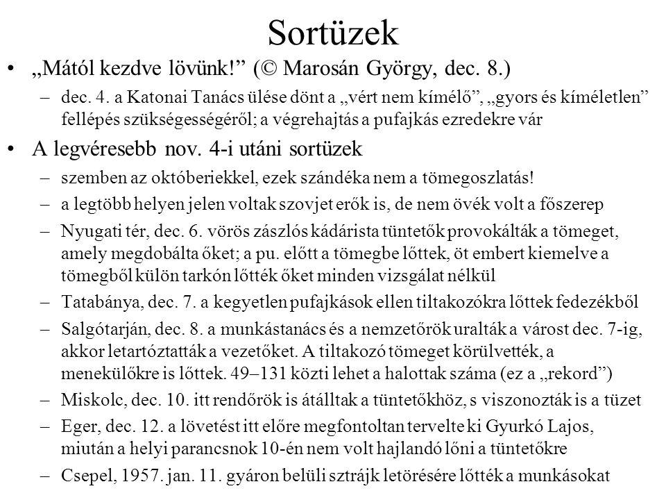 """Sortüzek """"Mától kezdve lövünk!"""" (© Marosán György, dec. 8.) –dec. 4. a Katonai Tanács ülése dönt a """"vért nem kímélő"""", """"gyors és kíméletlen"""" fellépés s"""