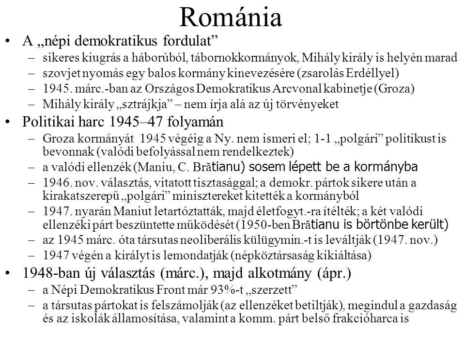 """Románia A """"népi demokratikus fordulat"""" –sikeres kiugrás a háborúból, tábornokkormányok, Mihály király is helyén marad –szovjet nyomás egy balos kormán"""