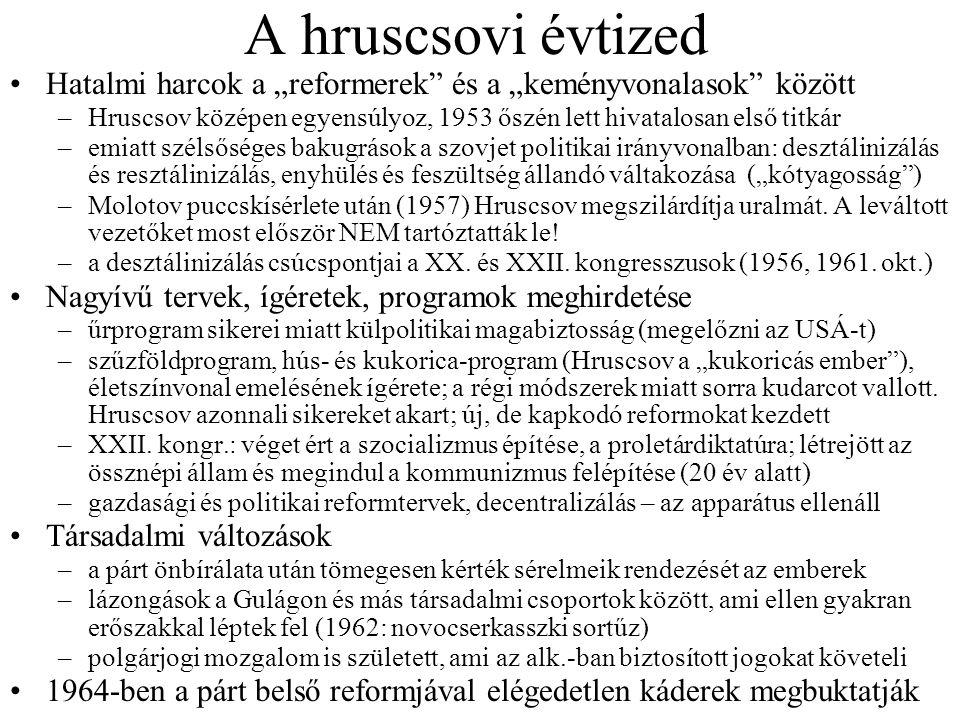 """A hruscsovi évtized Hatalmi harcok a """"reformerek"""" és a """"keményvonalasok"""" között –Hruscsov középen egyensúlyoz, 1953 őszén lett hivatalosan első titkár"""