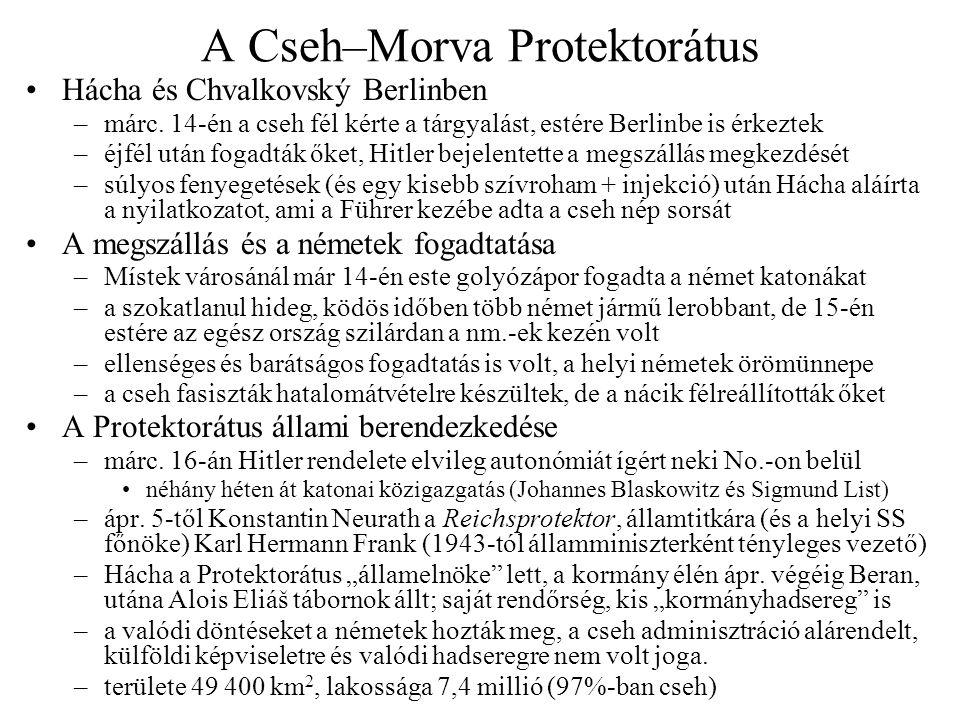 A Cseh–Morva Protektorátus Hácha és Chvalkovský Berlinben –márc. 14-én a cseh fél kérte a tárgyalást, estére Berlinbe is érkeztek –éjfél után fogadták