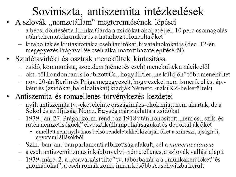 """Soviniszta, antiszemita intézkedések A szlovák """"nemzetállam"""" megteremtésének lépései –a bécsi döntésért a Hlinka Gárda a zsidókat okolja; éjjel, 10 pe"""