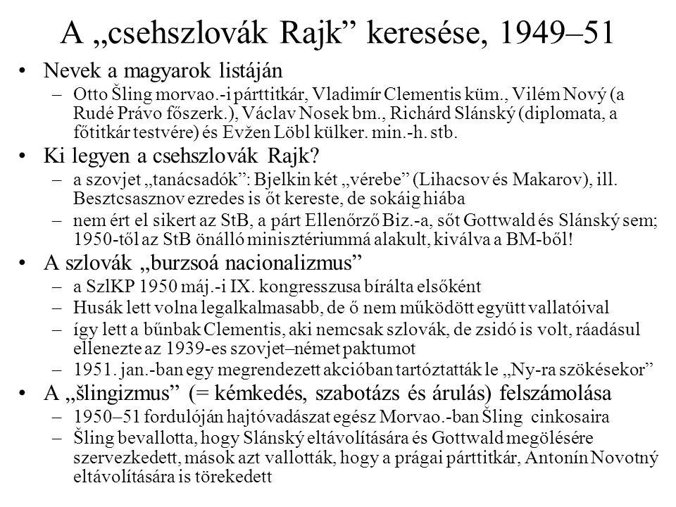 """A """"csehszlovák Rajk"""" keresése, 1949–51 Nevek a magyarok listáján –Otto Šling morvao.-i párttitkár, Vladimír Clementis küm., Vilém Nový (a Rudé Právo f"""