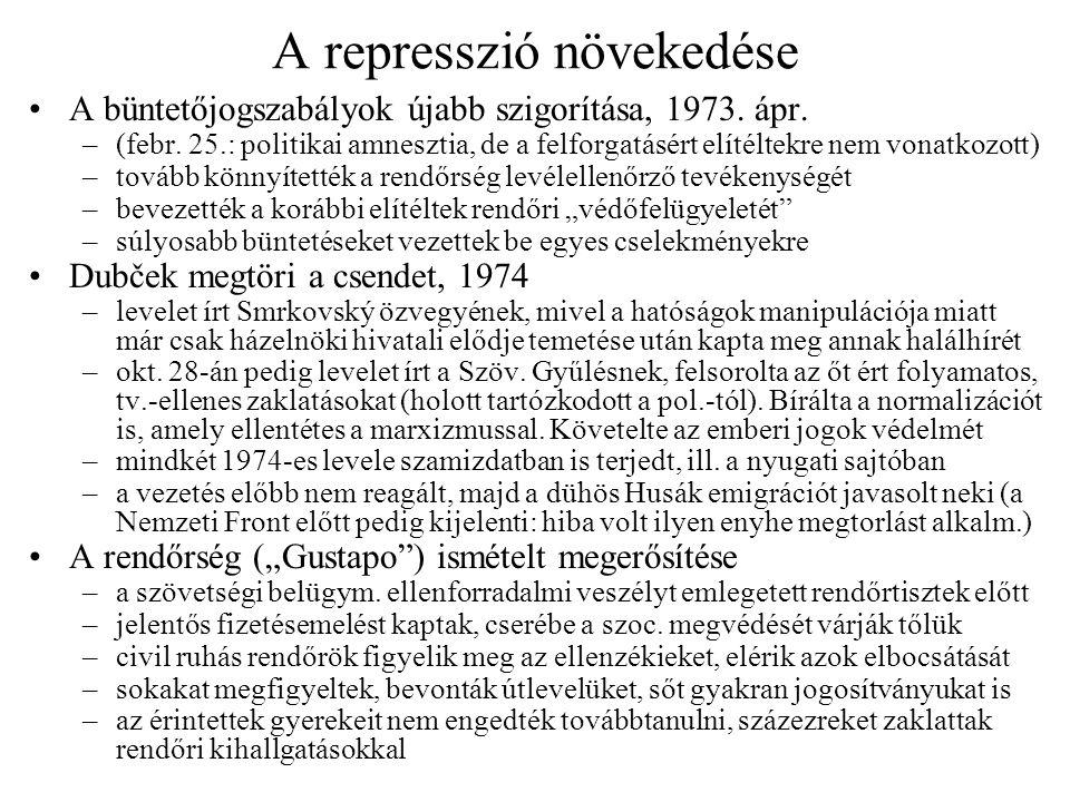 A hetvenes évek közepe A helsinki Európai Biztonsági és Együttműködési Értekezlet, 1975 –a nemzetközi enyhülés nehéz helyzetbe hozta a Husák-rezsimet: akkor kellett emberi jogi engedményeket tennie, amikor szüksége volt a kemény kézre –elődei példája is mutatta: az enyhülés bukáshoz vezet; de követni kell a SzU-t –Csehszlovákia tehát némi meglepetésre részt vett az értekezleten –majd 1975.