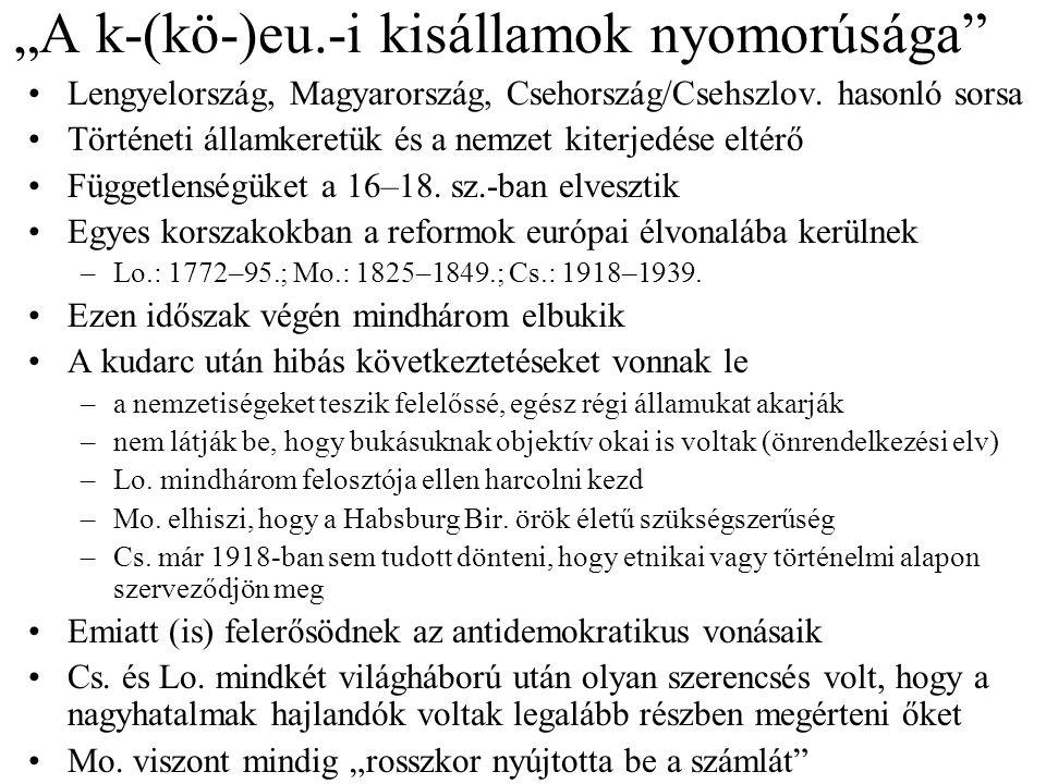"""""""A k-(kö-)eu.-i kisállamok nyomorúsága Lengyelország, Magyarország, Csehország/Csehszlov."""