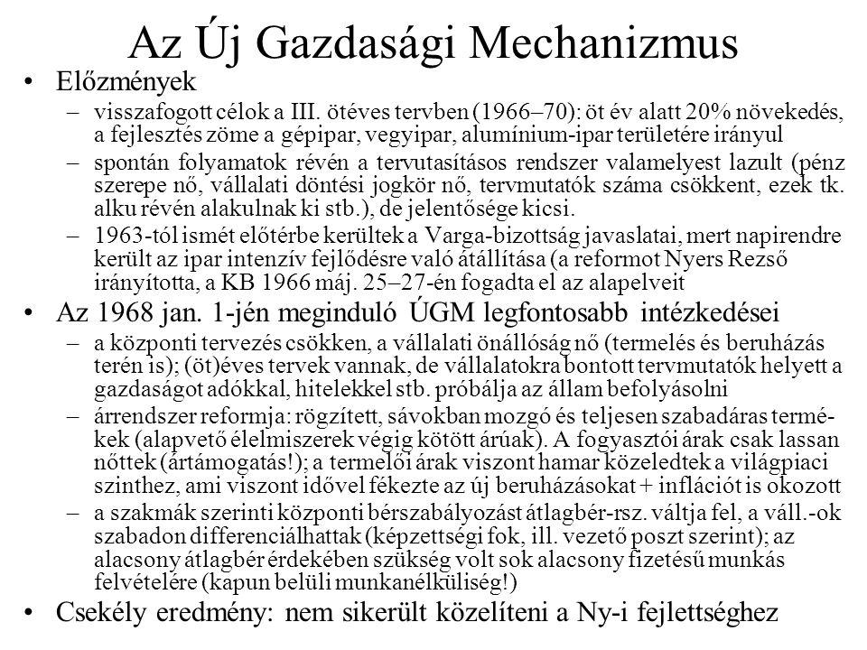 A reform kibontakozása Mezőgazdaság: próbaüzem már 1968 előtt –1964–67: lebontották a kp.-i tervezést, lehetővé téve az üzemi vállalkozásokat –új tsz-törvény (1967.