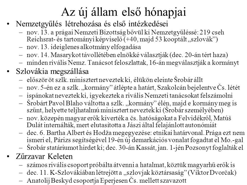 Az új állam első hónapjai Nemzetgyűlés létrehozása és első intézkedései –nov. 13. a prágai Nemzeti Bizottság bővül ki Nemzetgyűléssé: 219 cseh Reichsr