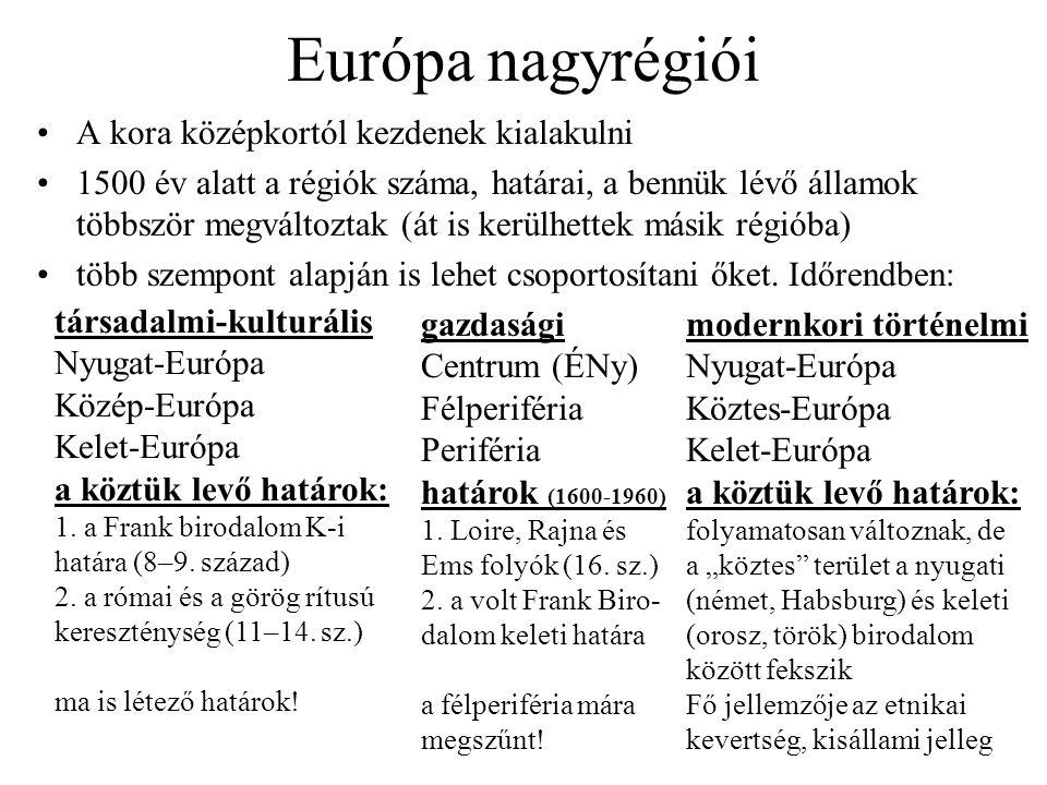 A társadalmi-kulturális értelmű Nyugat-Európa területe nagyrészt meg- egyezik a centrum és a félperiféria együttes területével.