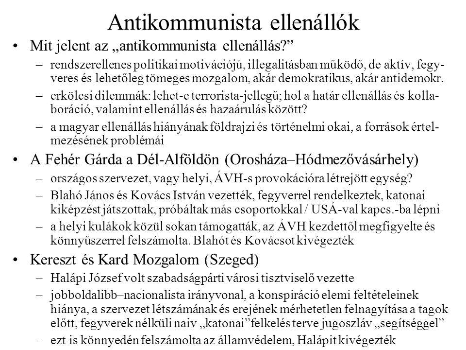 """Antikommunista ellenállók Mit jelent az """"antikommunista ellenállás?"""" –rendszerellenes politikai motivációjú, illegalitásban működő, de aktív, fegy- ve"""