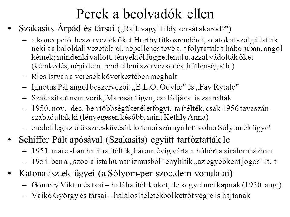 """Perek a beolvadók ellen Szakasits Árpád és társai (""""Rajk vagy Tildy sorsát akarod?"""") –a koncepció: beszervezték őket Horthy titkosrendőrei, adatokat s"""