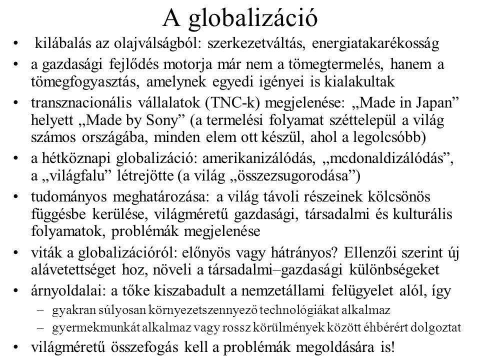 A globalizáció kilábalás az olajválságból: szerkezetváltás, energiatakarékosság a gazdasági fejlődés motorja már nem a tömegtermelés, hanem a tömegfog