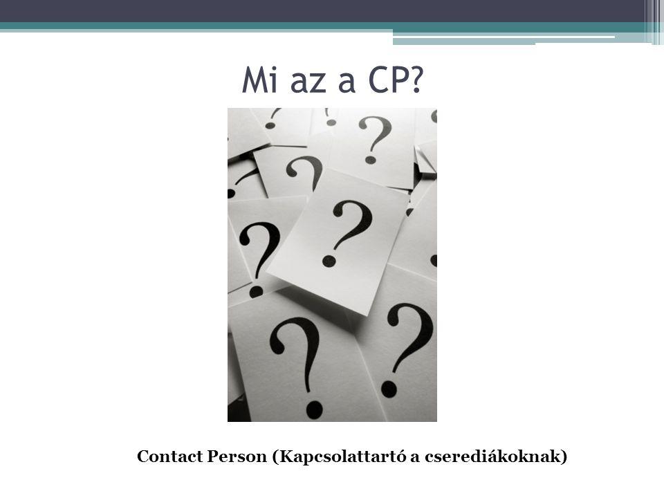 Mi az a CP? Contact Person (Kapcsolattartó a cserediákoknak)