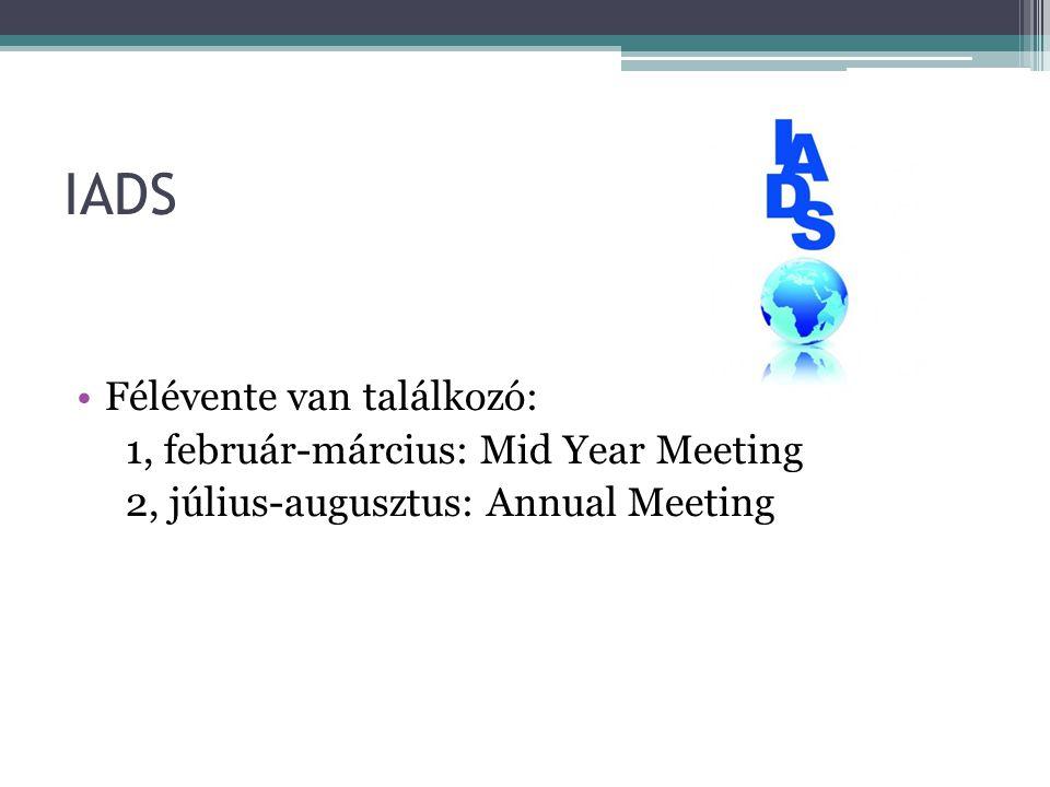 IADS Félévente van találkozó: 1, február-március: Mid Year Meeting 2, július-augusztus: Annual Meeting