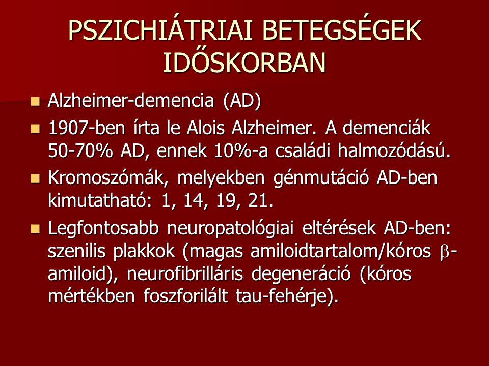 PSZICHIÁTRIAI BETEGSÉGEK IDŐSKORBAN Alzheimer-demencia (AD) Alzheimer-demencia (AD) 1907-ben írta le Alois Alzheimer. A demenciák 50-70% AD, ennek 10%