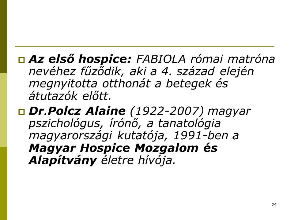 24  Az első hospice: FABIOLA római matróna nevéhez fűződik, aki a 4.