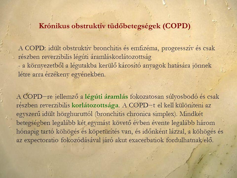 A COPD: idült obstruktív bronchitis és emfizéma, progresszív és csak részben reverzibilis légúti áramláskorlátozottság - a környezetből a légutakba ke