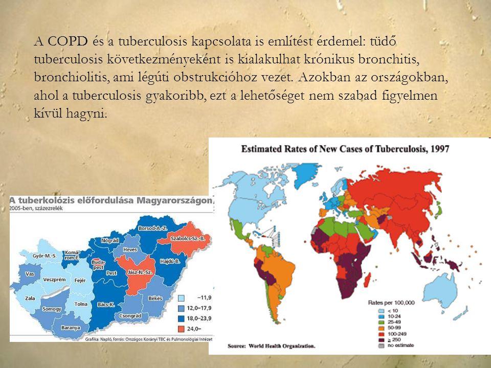 A COPD és a tuberculosis kapcsolata is említést érdemel: tüdő tuberculosis következményeként is kialakulhat krónikus bronchitis, bronchiolitis, ami lé