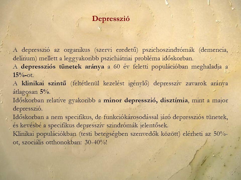 A depresszió az organikus (szervi eredetű) pszichoszindrómák (demencia, delírium) mellett a leggyakoribb pszichiátriai probléma időskorban. A depressz