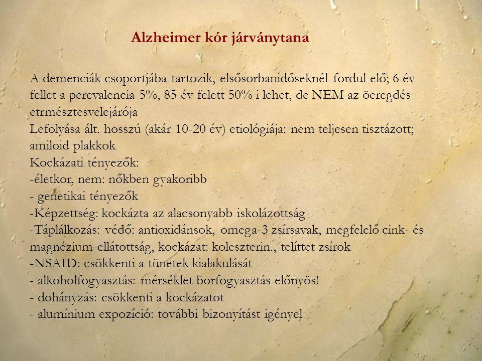 Alzheimer kór járványtana A demenciák csoportjába tartozik, elsősorbanidőseknél fordul elő; 6 év fellet a perevalencia 5%, 85 év felett 50% i lehet, d