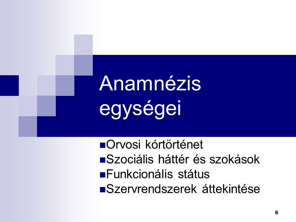 7 Orvosi kórtörténet Komolyabb betegségei, kórházi kezelések, sebészeti beavatkozások, transzfúziók, gyógyszerek, gyógyszerallergiák, immunizáció (influenza, tetanus, pneumocossus) Preventív szűrővizsgálatok (Weber teszt, sigmoidoscopia, mammográphia) Családi kórtörténet (Alzheimer kór, diabetes, daganatos betegségek)