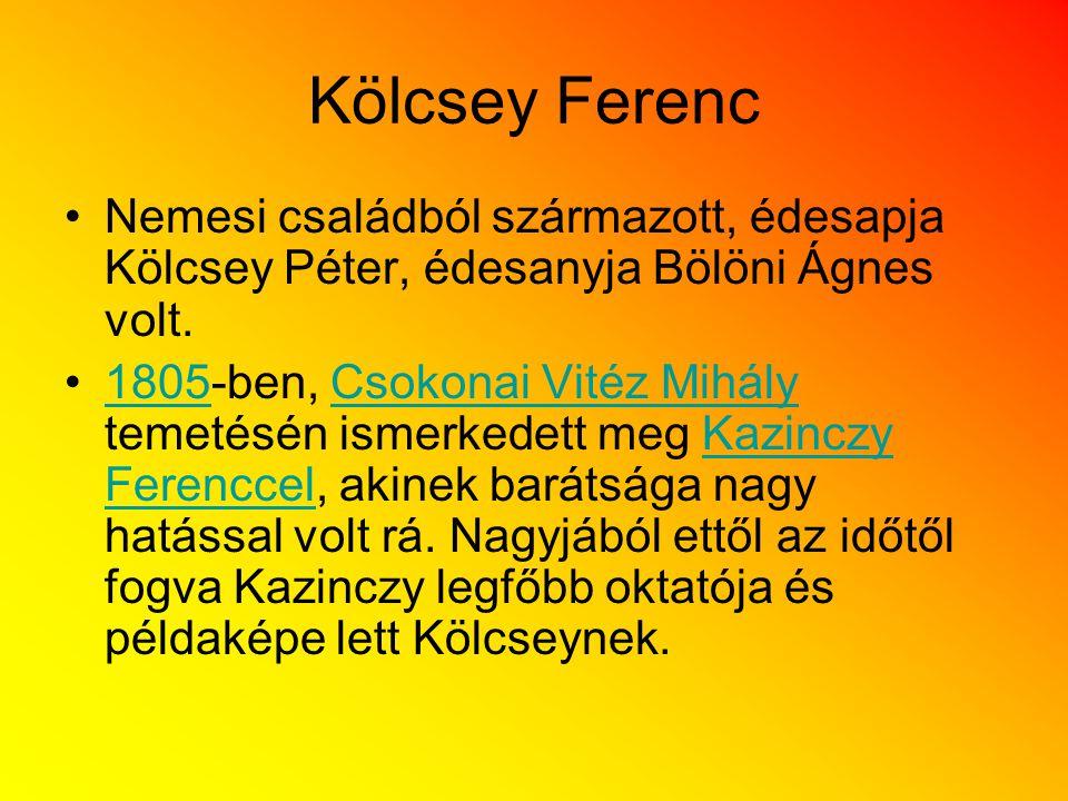 Kölcsey Ferenc Nemesi családból származott, édesapja Kölcsey Péter, édesanyja Bölöni Ágnes volt. 1805-ben, Csokonai Vitéz Mihály temetésén ismerkedett