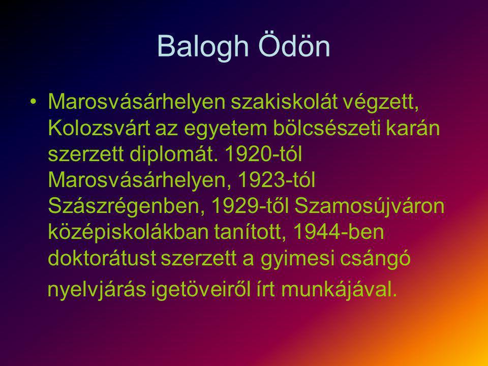 Balogh Ödön Marosvásárhelyen szakiskolát végzett, Kolozsvárt az egyetem bölcsészeti karán szerzett diplomát. 1920-tól Marosvásárhelyen, 1923-tól Szász