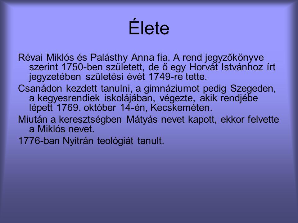 Élete Révai Miklós és Palásthy Anna fia. A rend jegyzőkönyve szerint 1750-ben született, de ő egy Horvát Istvánhoz írt jegyzetében születési évét 1749