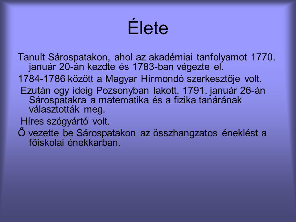 Élete Tanult Sárospatakon, ahol az akadémiai tanfolyamot 1770. január 20-án kezdte és 1783-ban végezte el. 1784-1786 között a Magyar Hírmondó szerkesz