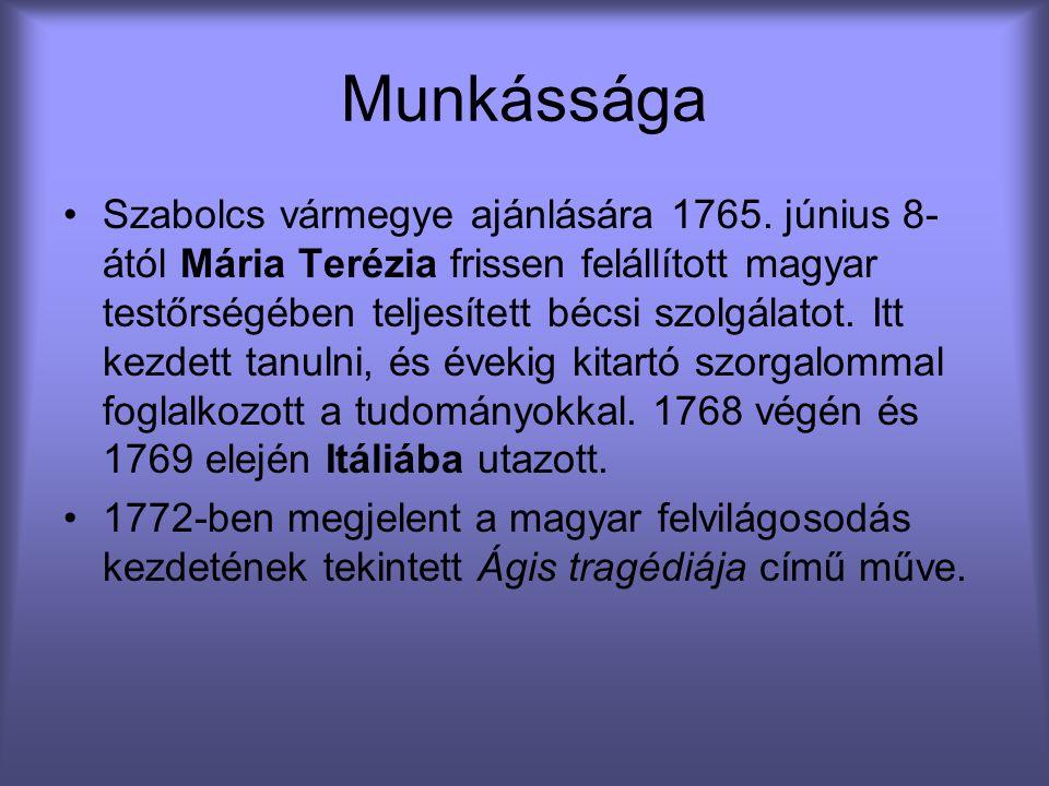 Munkássága Szabolcs vármegye ajánlására 1765. június 8- ától Mária Terézia frissen felállított magyar testőrségében teljesített bécsi szolgálatot. Itt