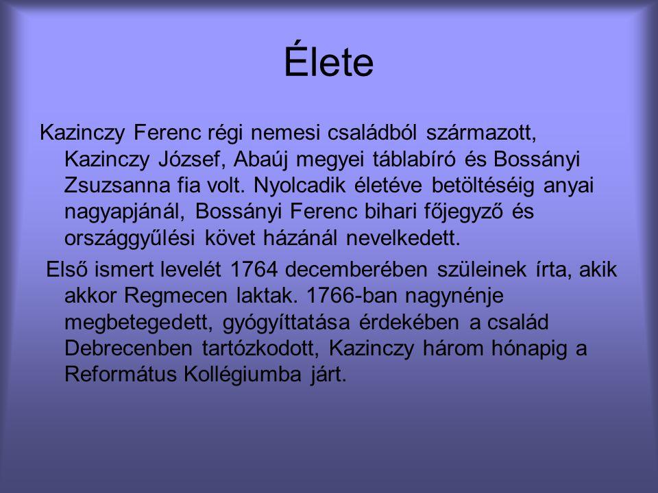 Élete Kazinczy Ferenc régi nemesi családból származott, Kazinczy József, Abaúj megyei táblabíró és Bossányi Zsuzsanna fia volt. Nyolcadik életéve betö