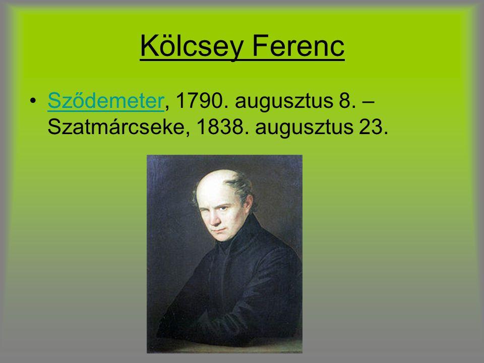 Kölcsey Ferenc Sződemeter, 1790. augusztus 8. – Szatmárcseke, 1838. augusztus 23.Sződemeter