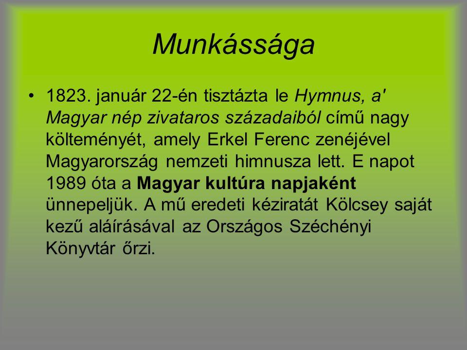 Munkássága 1823. január 22-én tisztázta le Hymnus, a' Magyar nép zivataros századaiból című nagy költeményét, amely Erkel Ferenc zenéjével Magyarorszá
