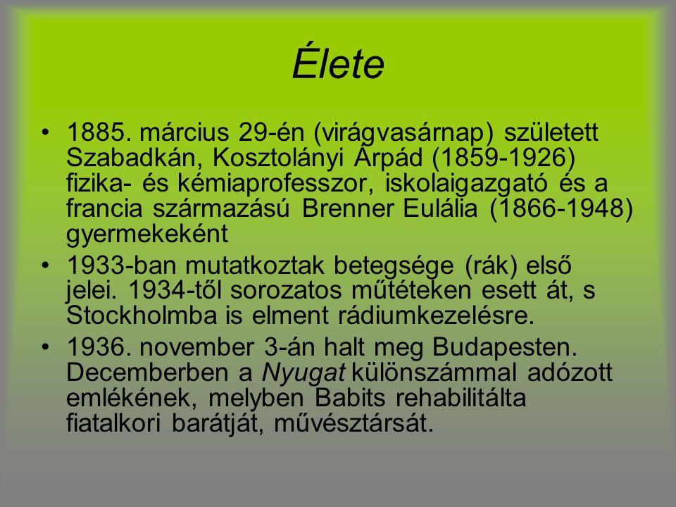 Élete 1885. március 29-én (virágvasárnap) született Szabadkán, Kosztolányi Árpád (1859-1926) fizika- és kémiaprofesszor, iskolaigazgató és a francia s