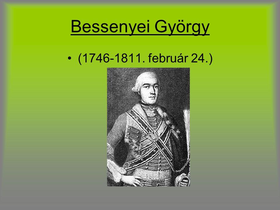 Bessenyei György (1746-1811. február 24.)