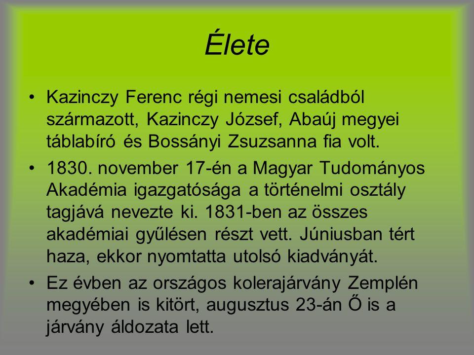Élete Kazinczy Ferenc régi nemesi családból származott, Kazinczy József, Abaúj megyei táblabíró és Bossányi Zsuzsanna fia volt. 1830. november 17-én a