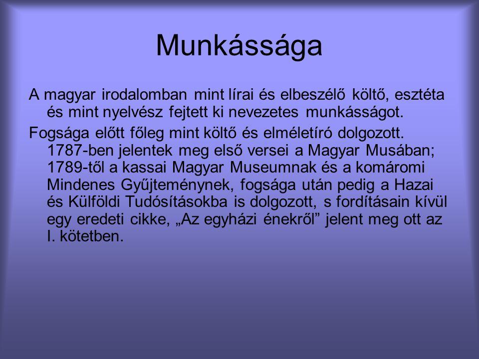Munkássága A magyar irodalomban mint lírai és elbeszélő költő, esztéta és mint nyelvész fejtett ki nevezetes munkásságot. Fogsága előtt főleg mint köl