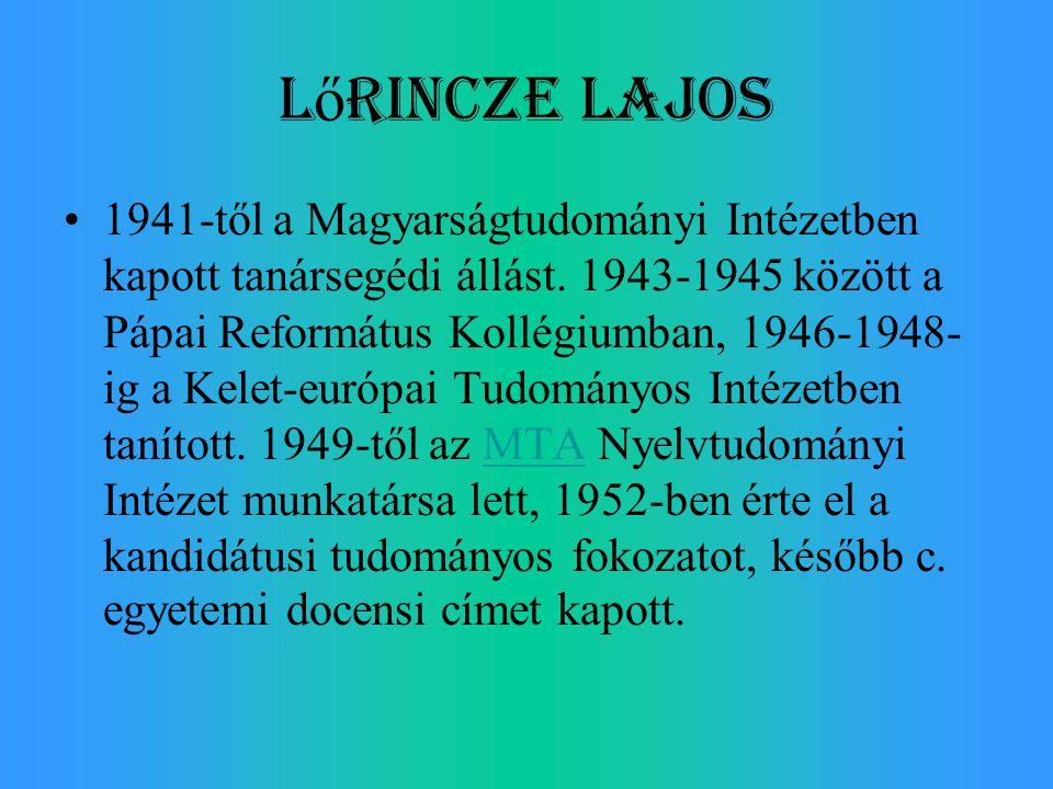 1941-től a Magyarságtudományi Intézetben kapott tanársegédi állást. 1943-1945 között a Pápai Református Kollégiumban, 1946-1948- ig a Kelet-európai Tu