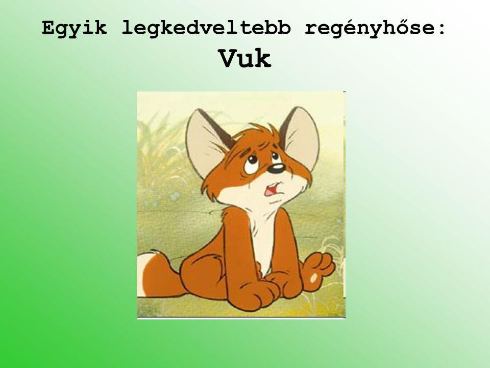 Egyik legkedveltebb regényhőse: Vuk
