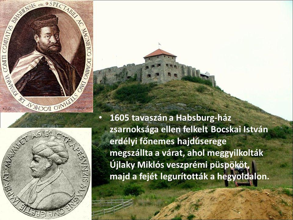 1605 tavaszán a Habsburg-ház zsarnoksága ellen felkelt Bocskai István erdélyi főnemes hajdúserege megszállta a várat, ahol meggyilkolták Újlaky Miklós