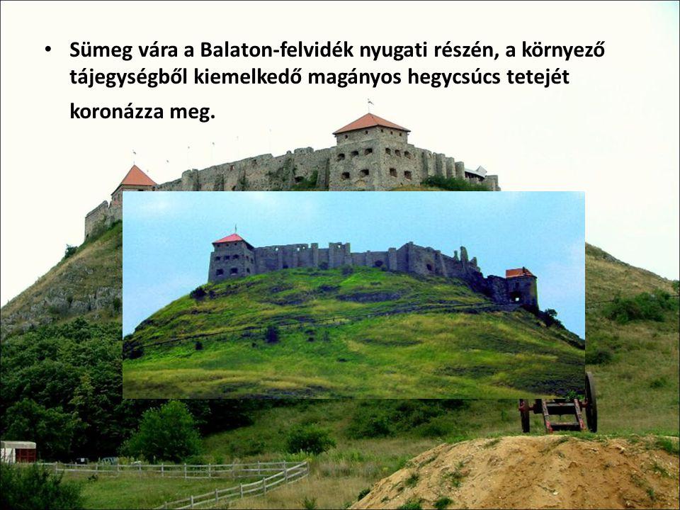 Sümeg vára a Balaton-felvidék nyugati részén, a környező tájegységből kiemelkedő magányos hegycsúcs tetejét koronázza meg.