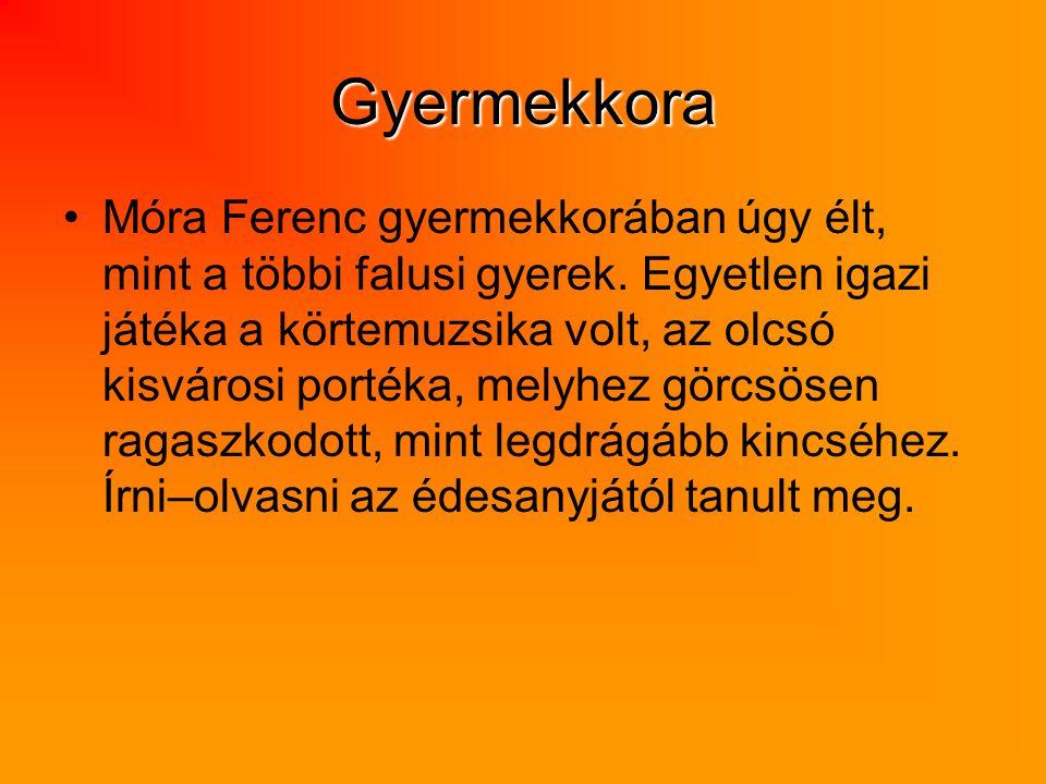 Gyermekkora Móra Ferenc gyermekkorában úgy élt, mint a többi falusi gyerek. Egyetlen igazi játéka a körtemuzsika volt, az olcsó kisvárosi portéka, mel