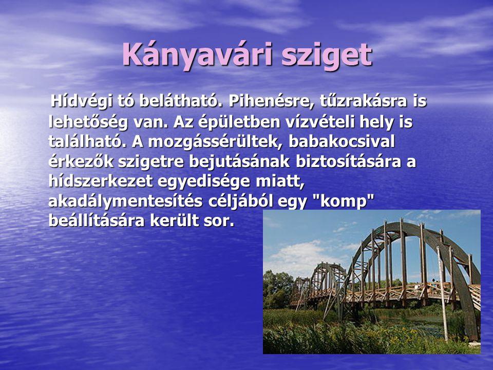 Kányavári sziget Hídvégi tó belátható. Pihenésre, tűzrakásra is lehetőség van.