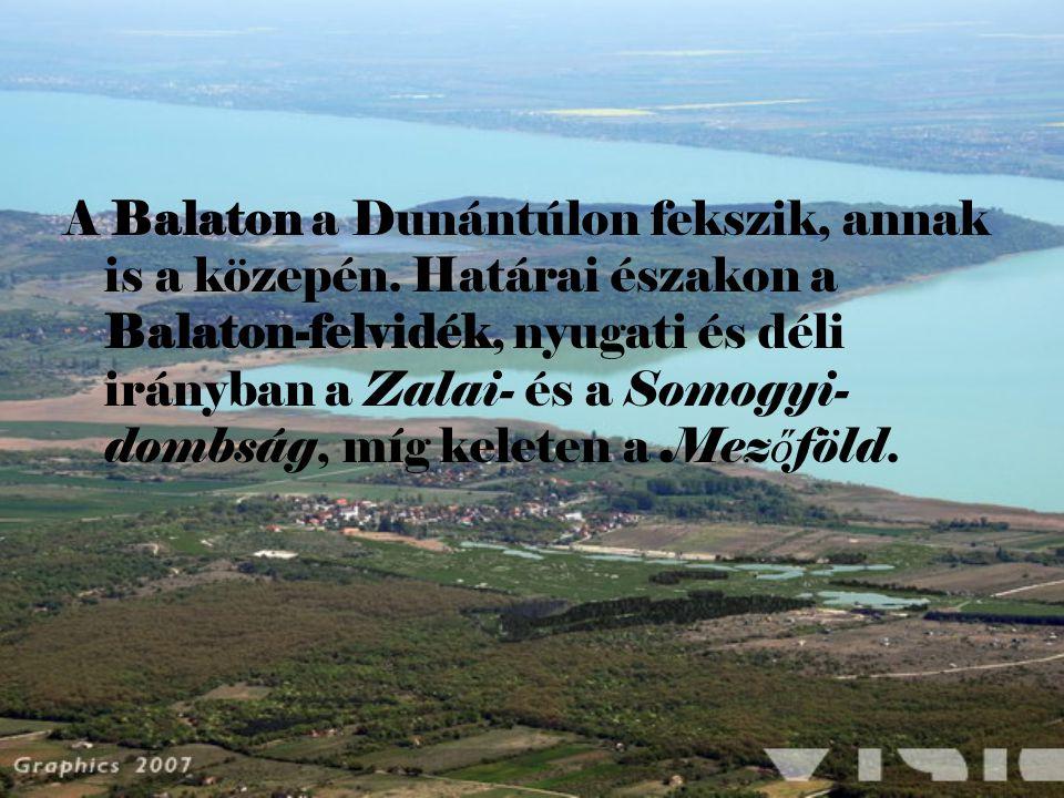 A Balaton a Dunántúlon fekszik, annak is a közepén.